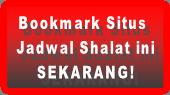 Jadwal shalat hari ini Jakarta Bandung dlll